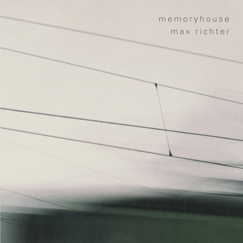 Max Richter - Memoryhouse (2002) / classical, modern classical, electroacoustic, ambient, instrumental, minimal, [Re:up]