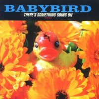 Babybird - There's Something Going On (1998) / indie rock, alternative