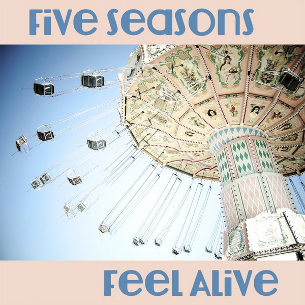 Five Seasons - Feel Alive (2012) / Downtempo, Deep House, Swing, Lounge