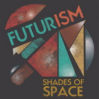 VA - Futurism Shades Of Space (2013)/ electronic, nu-disco, funk house, jazz-funk, fluid garage, boogie, nu-jazz