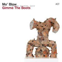 Mo' Blow - Gimme The Boots (2013) /Jazz-Funk, Fusion