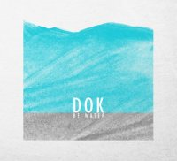 "DOK ""Be Water"" (2013) /  Nu Jazz, Punk, Symphony, Brutal, Pop, Power"