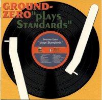 Ground Zero – Plays Standards (1997) / avant-jazz, noise, jazz rock, big band, free improvisation, alternative, [Re:up]