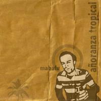 Mabafu - Anoranza Tropical (2008) / dub