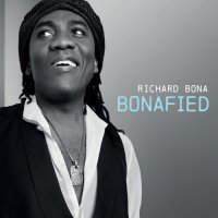 """Richard Bona """"Bonafied"""" (2013) / jazz, world fusion"""