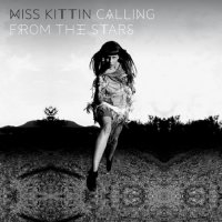 Miss Kittin - Calling From The Stars (2013) / Electroclash, Synthpop, Techno
