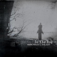 Mirrorman | She.xist - In the Fog (2012) / trip-hop, electronic