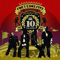 Fort Knox Five � 10 years of Fort Knox Five (2013) / Funk, Hip-Hop, Soul, Electro, Dub