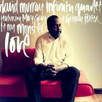 "David Murray Infinity Quartet ""Be My Monster Love"" (2013) / jazz"