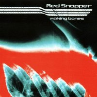 "Red Snapper ""Making Bones"" 1998 /  Downtempo, Jazzy Hop, New Grooves, Acid Jazz, [Re:up]"