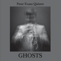 "Peter Evans Quintet  ""Ghosts"" (2011) / Peter Evans ""Zebulon"" (Live) (2013) / post bop, free jazz"
