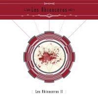 Les Rhinocéros (Les Rhinoceros) - Les Rhinocéros II (2013)/ Avant-garde, jazz, experimental