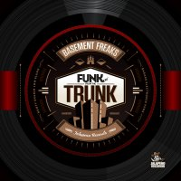 "Basement Freaks ""Funk From The Trunk"" (2013) / funky"