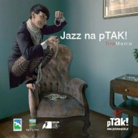 Trio Mania – Jazz Na PTAK! (2011) / Contemporary Jazz, Piano Trio