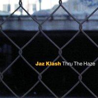 Jaz Klash - Thru The Haze (1998) / jazzstep, drum and bass