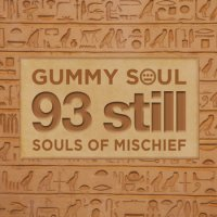 "Gummy Soul ""93 still (Souls of Mischief)"" (2013) / hip-hop, soul, funky"