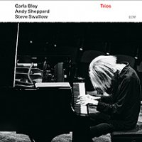 "Carla Bley, Andy Sheppard, Steve Swallow ""Trios"" (2013) / jazz, ECM"
