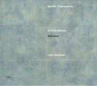 Tsabropoulos, Andersen, Marshall � Achirana (2000) / Jazz, ECM, [Re:up]