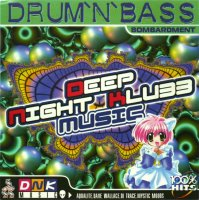 Various Artists - Deep Night Klubb Music - Drum'N'Bass [Bombardment] (1999) // atmospheric drum'n'bass, intelligent, память детства