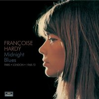 "Francoise Hardy ""Midnight Blues / Paris-London 1968-72"" (2013) / pop"