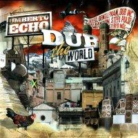 Umberto Echo – Dub The World (2010) / dub, dancehall, remixes