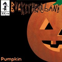 Bucketheadland - Pumpkin Pikes #33 (2013) / dark ambient, experimental, electronic