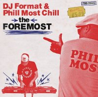 DJ Format & Phill Most Chill – The Foremost (2013) / Funk, Hip-Hop