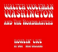 "Walter ""Wolfman"" Washington & The Roadmasters – Howlin' Live at dba New Orleans (2013) / Blues, Funk"