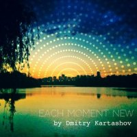 Each Moment New by Dmitry Kartashov / downtempo, lounge, electronic, new year