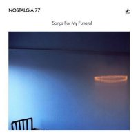 Nostalgia 77 – Songs For My Funeral (2004) / Future Jazz, Downtempo, Experimental, [Re:up]