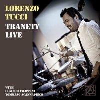 Lorenzo Tucci - Tranety Live (2013)/ Jazz