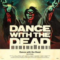Dance with the Dead - Out of Body (2013) / Synthpop, New Retro, Electronic, музыка героических космолётчиков