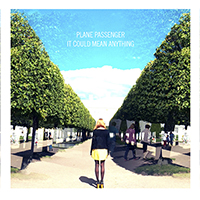 "Plane Passenger ""It could mean anything"" (2014) / Shoegaze, Instrumental Rock, Dream-Rock"