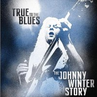 Johnny Winter – True To The Blues: The Johnny Winter Story (2014)/ Blues Rock