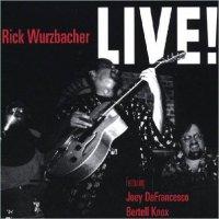 Rick Wurzbacher - Rick Wurzbacher Live Feat. Joey DeFrancesco (2003)/ Jazz: Hammond Organ