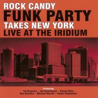 Rock Candy Funk Party Takes New York; Live At the Iridium 2014 / Jazz - Funk