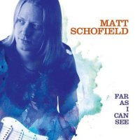Matt Schofield - Far As I Can See (2014) / Blues