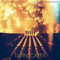 "Colin Edwin & Lorenzo Feliciati ""Twinscapes"" (2014) / art-rock, experimental, instrumental, jazz, ambient"
