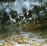 Christian Prommer ‎– ÜberMood (2014) / Tech House, Deep House, Future Jazz, Jazz-Funk, Downtempo