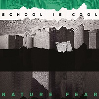 School Is Cool - Nature Fear  (2014)