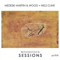 Medeski, Martin & Wood + Nels Cline - Woodstock Sessions, Vol.2 (2014) / Jazz-Funk, Avant-Garde Jazz