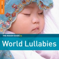Various Artists - The Rough Guide To World Lullabies [2011] / world music