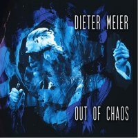 Dieter Meier (Yello) - Out Of Chaos (2014) / Electronic, New Wave