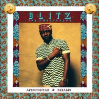 Blitz The Ambassador – Afropolitan Dreams (2014) / Hip-Hop, Afrobeat