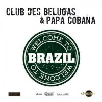 Club des Belugas & Papa Cobana - Welcome To Brazil (2014) EP / Broken Beat, Nu Jazz