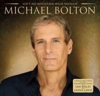 Michael Bolton - Ain't No Mountain High Enough (2014) / Pop, USA