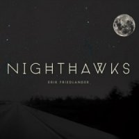 Erik Friedlander – Nighthawks (2014) / blue(s)grass, jazz, americana
