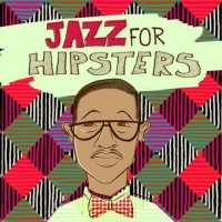 VA - Jazz For Hipsters (2014)/ Nu Jazz, Lounge,Fusion,Smooth Jazz
