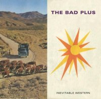 "The Bad Plus ""Inevitable Western"" (2014) / jazz"