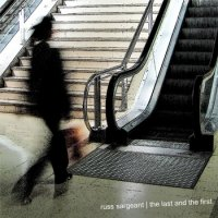 Russ Sargeant - The Last And The First (2008) /  Jazz, Ambient, Fusion, Atmospheric